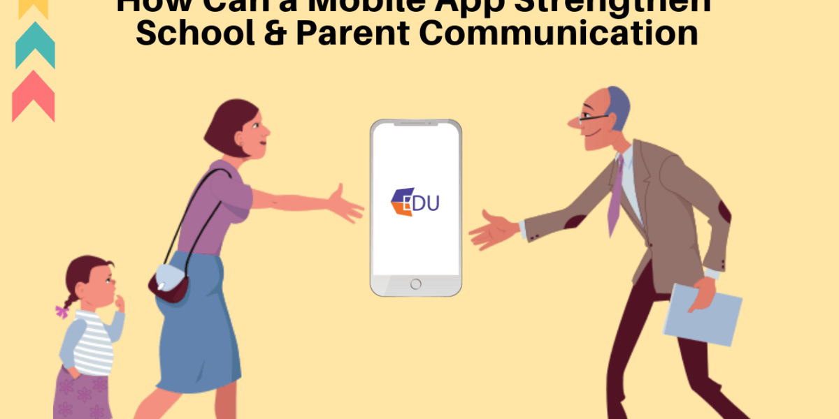 How Can a Mobile App Strengthen School & Parent Communication