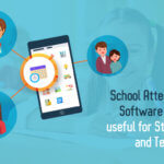 How can school attendance software prove useful for students and teachers