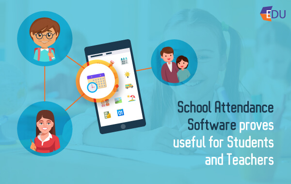 School Attendance Software proves useful for Students and Teachers