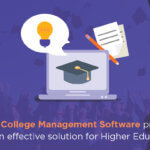 Why College Management Software Proves To Be An Effective Solution For Higher Education?