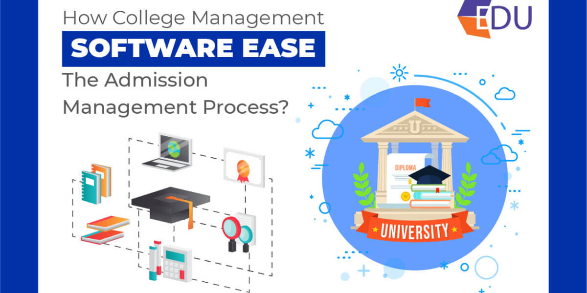 How College Management Software Ease The Admission Management Process