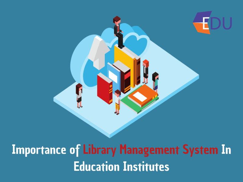 Importance of library management system in education institutes