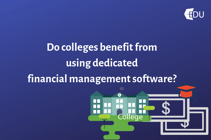 Do colleges benefit from using dedicated financial management software