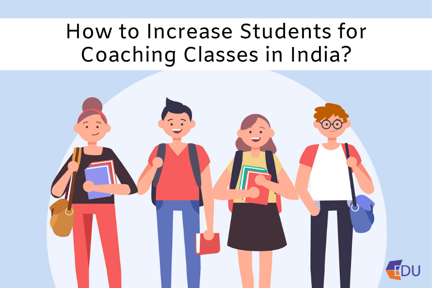 How to Increase Students for Coaching Classes in India_