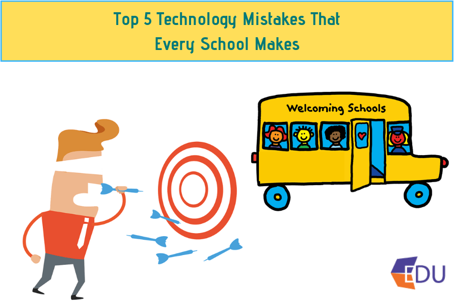 Top 5 Technology Mistakes That Every School Makes