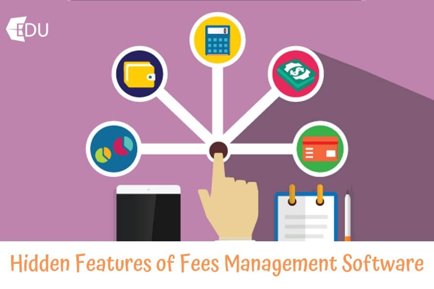 Top Hidden Features of Fees Management Software That Will Make Your Life Easier