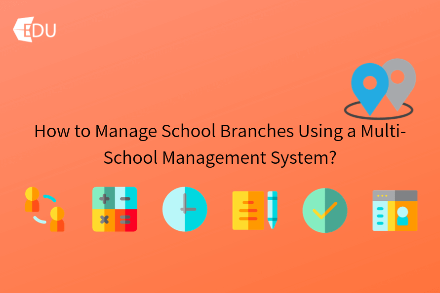 How to Manage School Branches Using a Multi-School Management System