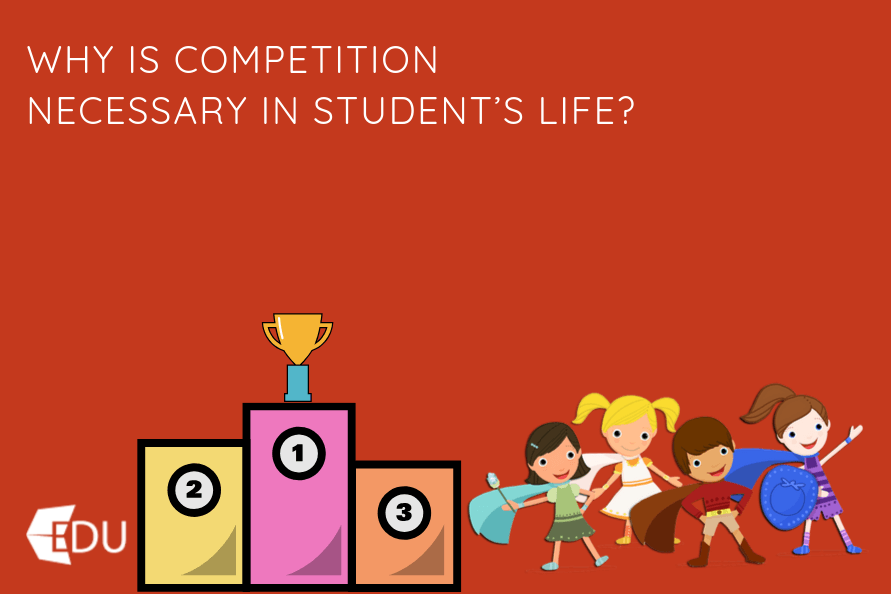 Why Is Competition Necessary in Student's Life