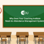 Why Does Your Coaching Institute Need An Attendance Management System?