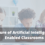 Future of AI-enabled classrooms