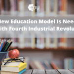 New Education Model Is Needed With Fourth Industrial Revolution