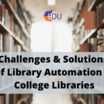 Challenges and Solutions of Library Automation in College Libraries