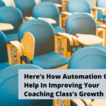 Heres How Automation Can Help In Improving Your Coaching Class Growth