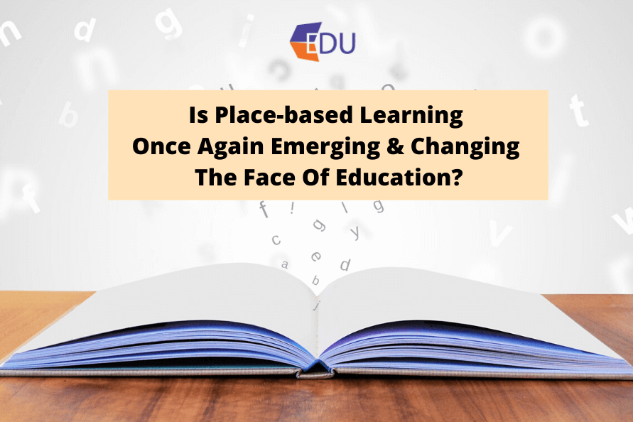 Is Place-based Learning Once Again Emerging And Changing The Face Of Education