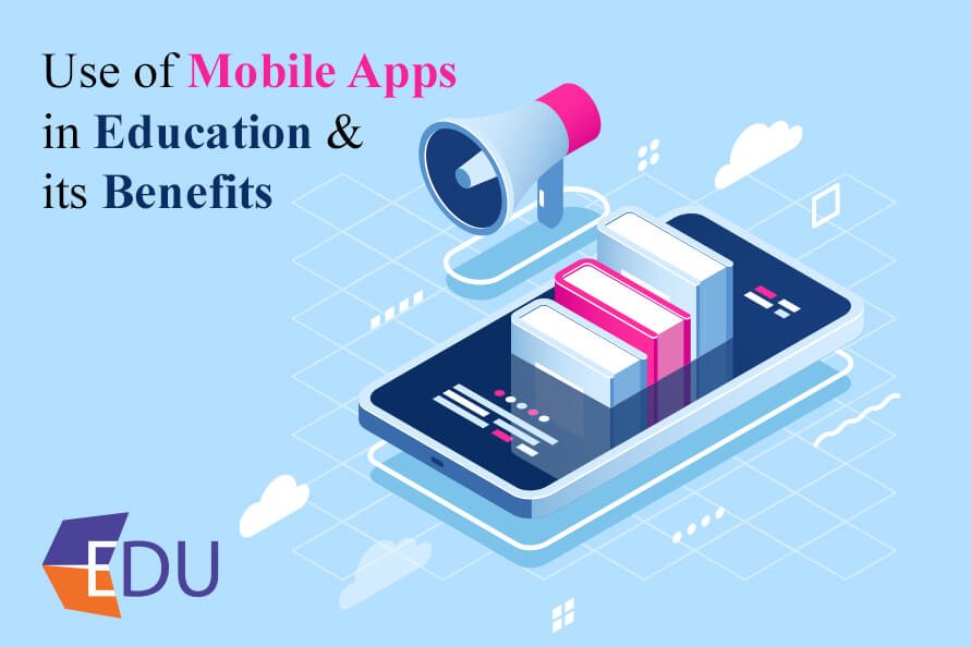 use of mobile apps in education and its benefits